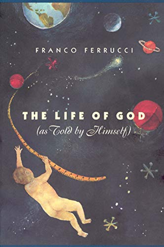 9780226244952: The Life of God (as Told by Himself)