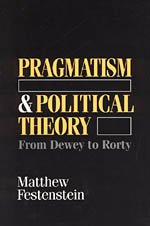 9780226245010: Pragmatism and Political Theory: From Dewey to Rorty