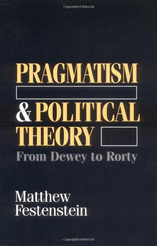 9780226245027: Pragmatism and Political Theory: From Dewey to Rorty