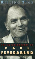 KILLING TIME, THE AUTOBIOGRAPHY OF PAUL FEYERABEND