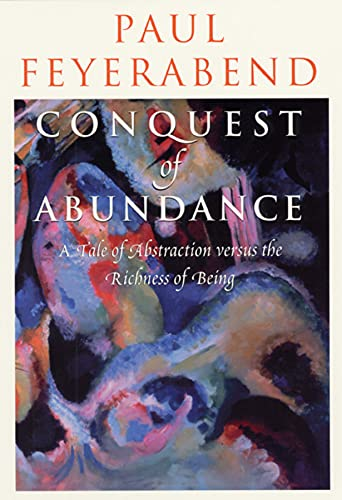 9780226245331: Conquest of Abundance: A Tale of Abstraction versus the Richness of Being