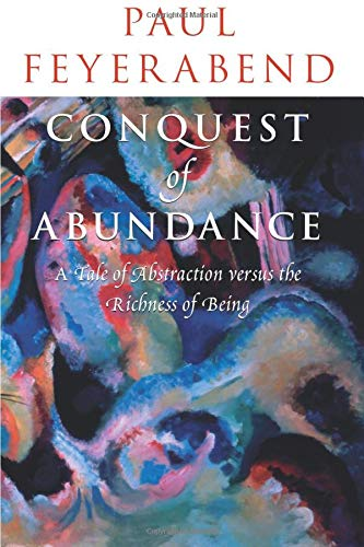 9780226245348: Conquest of Abundance: A Tale of Abstraction versus the Richness of Being