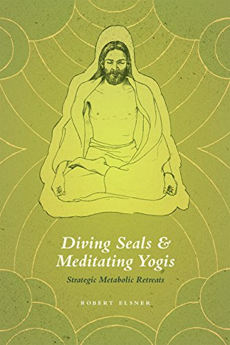 9780226246710: Diving Seals and Meditating Yogis: Strategic Metabolic Retreats