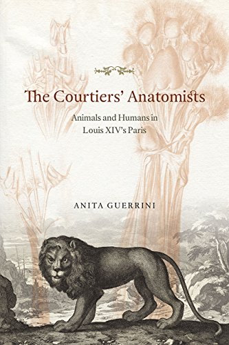9780226247663: The Courtiers' Anatomists: Animals and Humans in Louis Xiv's Paris