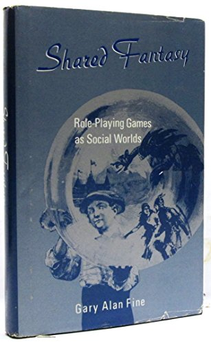 9780226249438: Shared Fantasy: Role Playing Games As Social Worlds