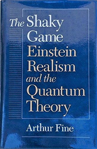 9780226249469: The Shaky Game: Einstein, Realism and the Quantum Theory (Science & Its Conceptual Foundations)