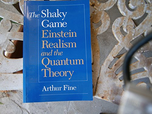 9780226249476: The Shaky Game: Einstein, Realism and the Quantum Theory (Science & Its Conceptual Foundations)