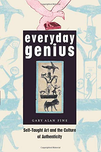 9780226249513: Everyday Genius: Self-taught Art And the Culture of Authenticity