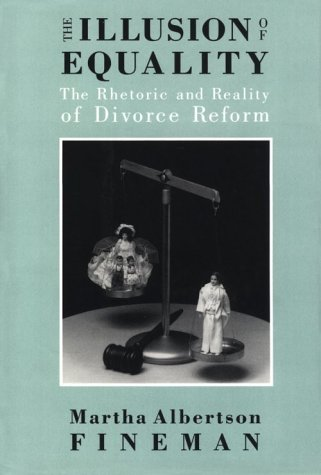 9780226249568: The Illusion of Equality: The Rhetoric and Reality of Divorce Reform