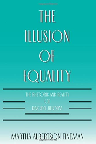 9780226249575: The Illusion of Equality: The Rhetoric and Reality of Divorce Reform