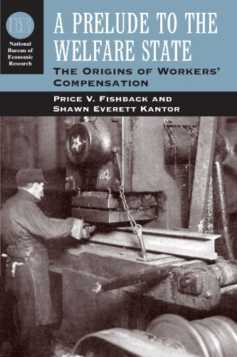 9780226249841: A Prelude to the Welfare State: The Origins of Workers' Compensation (National Bureau of Economic Research Series on Long-Term Factors in Economic Development)