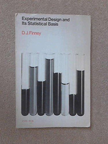 Experimental Design and Its Statistical Basis: David John Finney