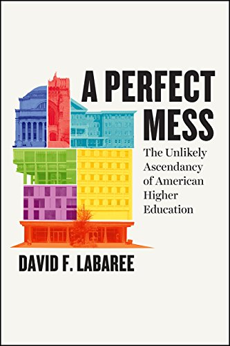 9780226250441: A Perfect Mess: The Unlikely Ascendancy of American Higher Education