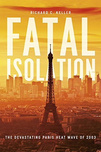 9780226251110: Fatal Isolation: The Devastating Paris Heat Wave of 2003