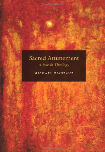 9780226251714: Sacred Attunement: A Jewish Theology