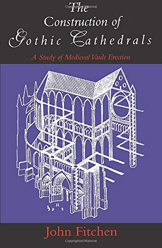 9780226252032: The Construction of Gothic Cathedrals: A Study of Medieval Vault Erection