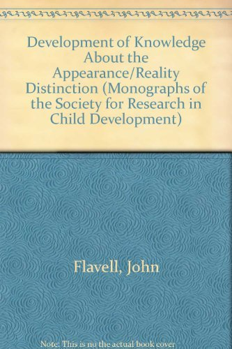 Development of Knowledge about the Appearance-Reality Distinction: John H. Flavell;