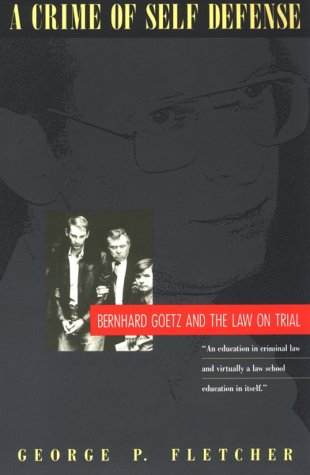 9780226253343: A Crime of Self-Defense: Bernhard Goetz and the Law on Trial