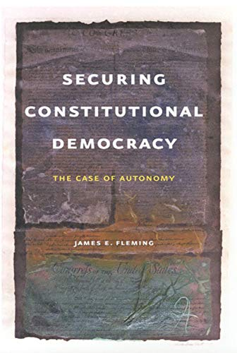 9780226253435: Securing Constitutional Democracy: The Case of Autonomy