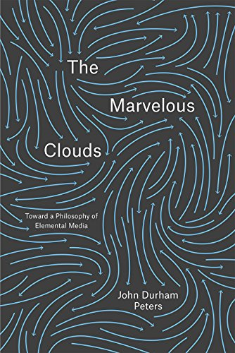 9780226253831: The Marvelous Clouds: Toward a Philosophy of Elemental Media