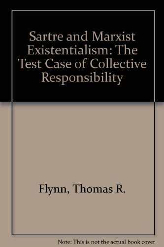 9780226254654: Sartre and Marxist Existentialism: The Test Case of Collective Responsibility