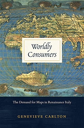 9780226255316: Worldly Consumers: The Demand for Maps in Renaissance Italy
