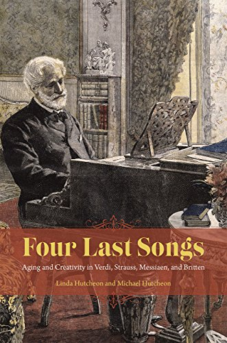 9780226255590: Four Last Songs: Aging and Creativity in Verdi, Strauss, Messiaen, and Britten