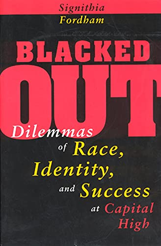 9780226257136: Blacked Out: Dilemmas of Race, Identity, and Success at Capital High