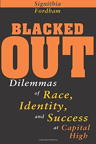 9780226257143: Blacked Out: Dilemmas of Race, Identity, and Success at Capital High