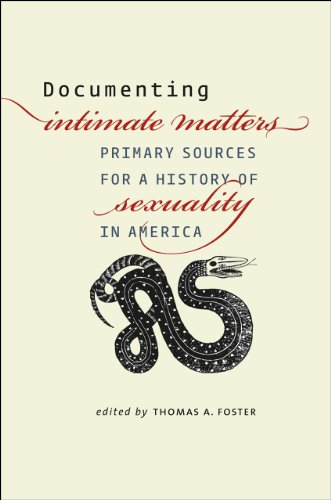 Documenting Intimate Matters: Primary Sources for a History of Sexuality in America: Thomas A. ...
