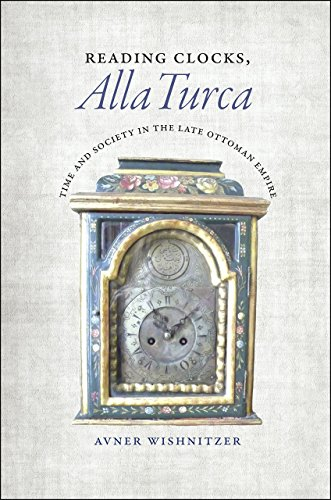 9780226257723: Reading Clocks, Alla Turca: Time and Society in the Late Ottoman Empire