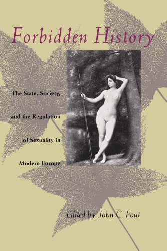 Forbidden History: The State, Society, and the Regulation of Sexuality in Modern Europe.: Fout, ...