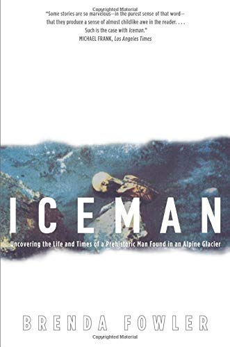 9780226258232: Iceman: Uncovering the Life & Times of a Prehistoric Man Found in an Alpine Glacier: Uncovering the Life and Times of a Prehistoric Man Found in an Alpine Glacier