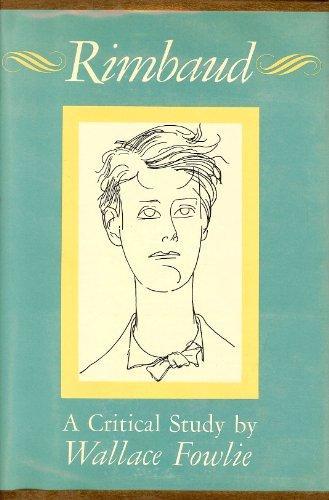 Rimbaud: A Critical Study: Fowlie, Wallace
