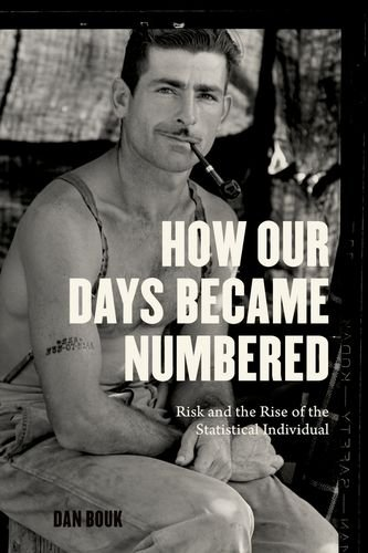 9780226259178: How Our Days Became Numbered: Risk and the Rise of the Statistical Individual