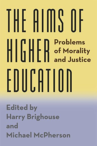 The Aims of Higher Education: Problems of Morality and Justice: Harry Brighouse and Michael ...