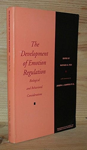 The Development of Emotion Regulation: Biological and Behavioral Considerations: Fox, Nathan A (...