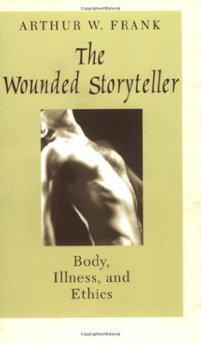9780226259932: The Wounded Storyteller: Body, Illness, and Ethics