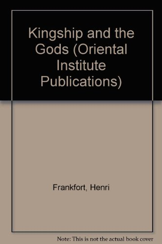 9780226260105: Kingship and the Gods: A Study of Ancient near Eastern Religion as the Integration of Society & Nature