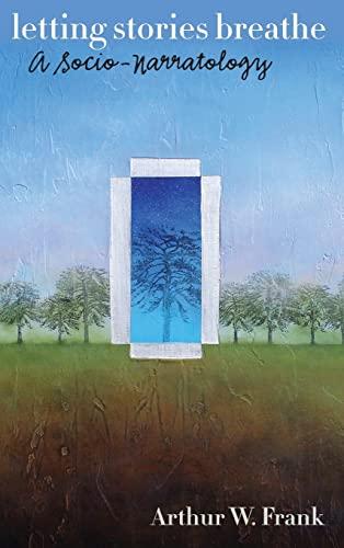9780226260136: Letting Stories Breathe: A Socio-Narratology