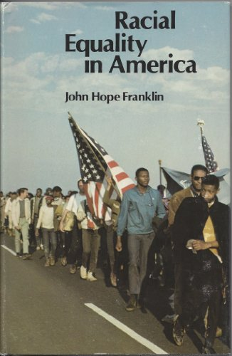 Racial Equality in America (Jefferson Lecture in: Franklin, John Hope