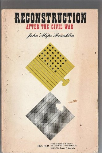 Reconstruction After the Civil War (History of American Civilization)
