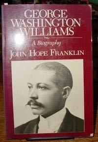 9780226260846: George Washington Williams: A Biography
