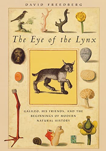 9780226261478: The Eye of the Lynx: Galileo, His Friends and the Beginnings of Modern Natural History