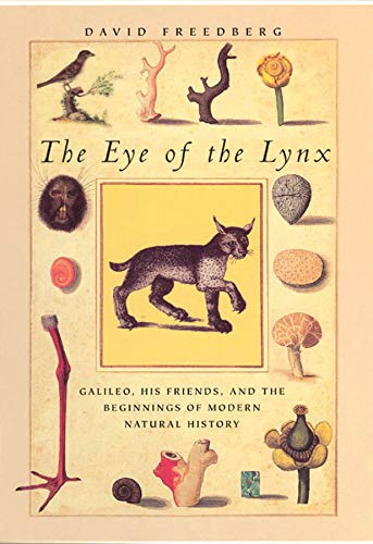9780226261485: The Eye of the Lynx: Galileo, His Friends and the Beginnings of Modern Natural History