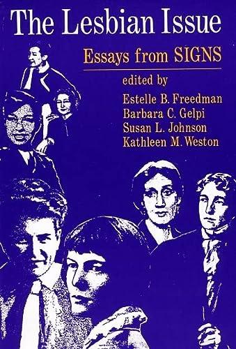 The Lesbian Issue: Essays from Signs: Editor-Estelle B. Freedman;