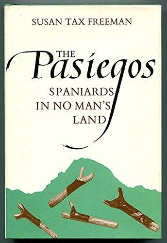 The Pasiegos: Spaniards in No Man's Land.: Freeman, Susan Tax.