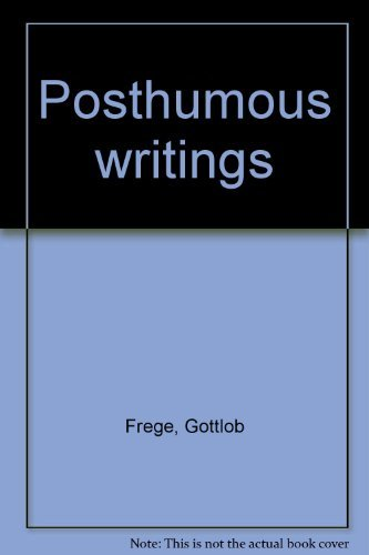 Posthumous Writings. Edited by Hans Hermes, Friedrich: FREGE, Gottlob (1848-1925):