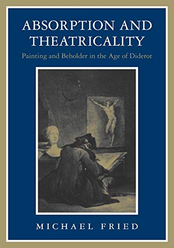 9780226262130: Absorption and Theatricality: Painting and Beholder in the Age of Diderot