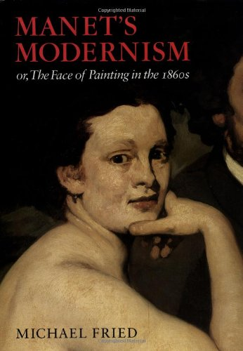 9780226262161: Manet's Modernism: or, The Face of Painting in the 1860s
